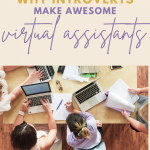 3 Reasons Why Introverts Make Awesome Virtual Assistants