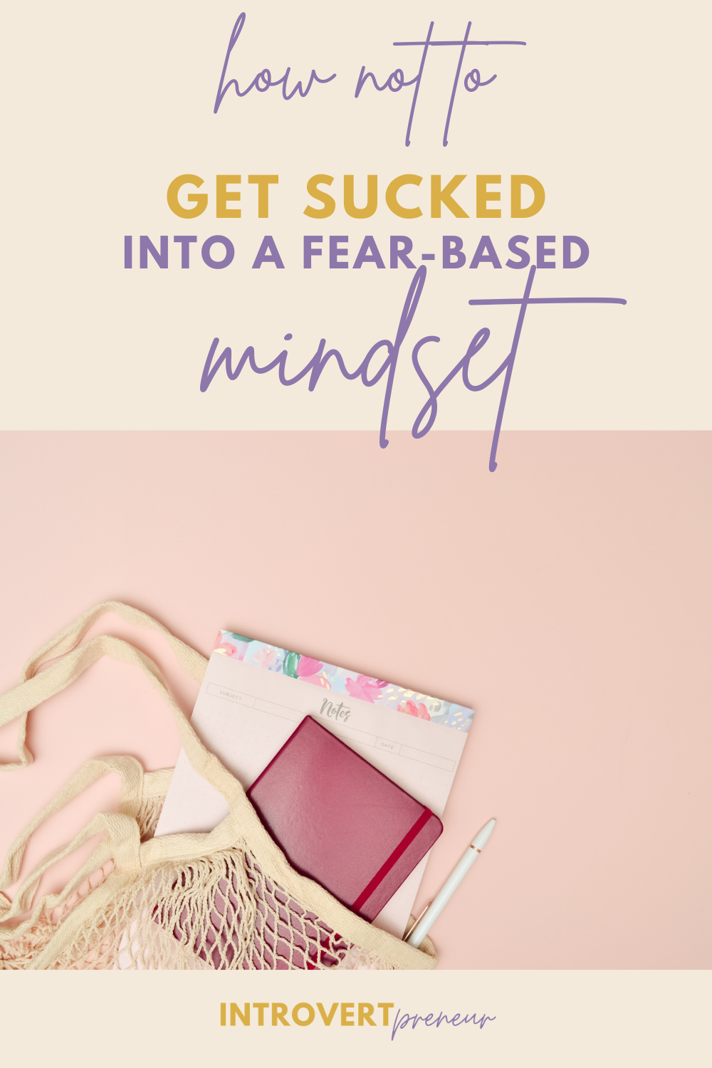 How Not to Get Sucked Into a Fear-Based Mindset